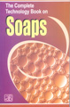The Complete Technology Book on Soaps