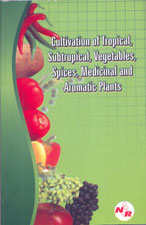 Cultivation of Tropical, Subtropical, Vegetables, Spices, Medicinal and Aromatic Plants