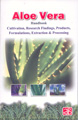 Aloe Vera Handbook Cultivation, Research Finding, Products, Formulations, Extraction & Processing
