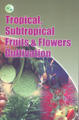 Tropical, Subtropical Fruits & Flowers Cultivation