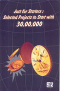 Just for Starters: Selected Projects to Start with 30,00,000