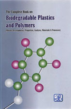 The Complete Book on Biodegradable Plastics and Polymers (Recent Developments, Properties, Analysis, Materials & Processes)