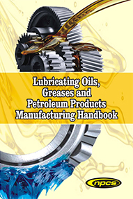 Lubricating Oils, Greases and Petroleum Products Manufacturing Handbook