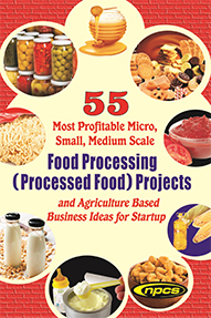 55 Most Profitable Micro, Small, Medium Scale Food Processing (Processed Food) Projects and Agriculture Based Business Ideas for Startup