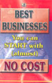 Best Businesses You Can Start With (Almost) No Cost
