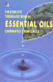 The Complete Technology Book of Essential Oils (Aromatic Chemicals)Reprint-2011