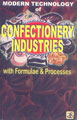 Modern Technology of Confectionery Industries with Formulae & Processes