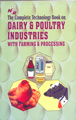 The Complete Technology Book on Dairy & Poultry Industries With Farming and Processing