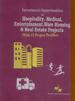 Investment Opportunities In Hospitality, Medical, Entertainment, Ware Housing & Real Estate Projects (with 15 Project Profiles)