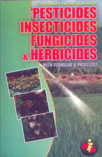 The Complete Technology Book on Pesticides, Insecticides, Fungicides and Herbicides with Formulae & Processes