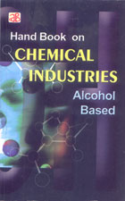 Handbook On Chemical Industries (Alcohol Based)